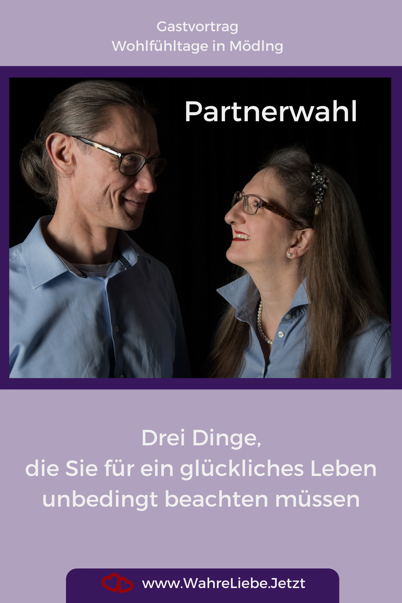 Partnerwahl - Drei Dinge, die Sie für ein glückliches Leben unbedingt beachten müssen