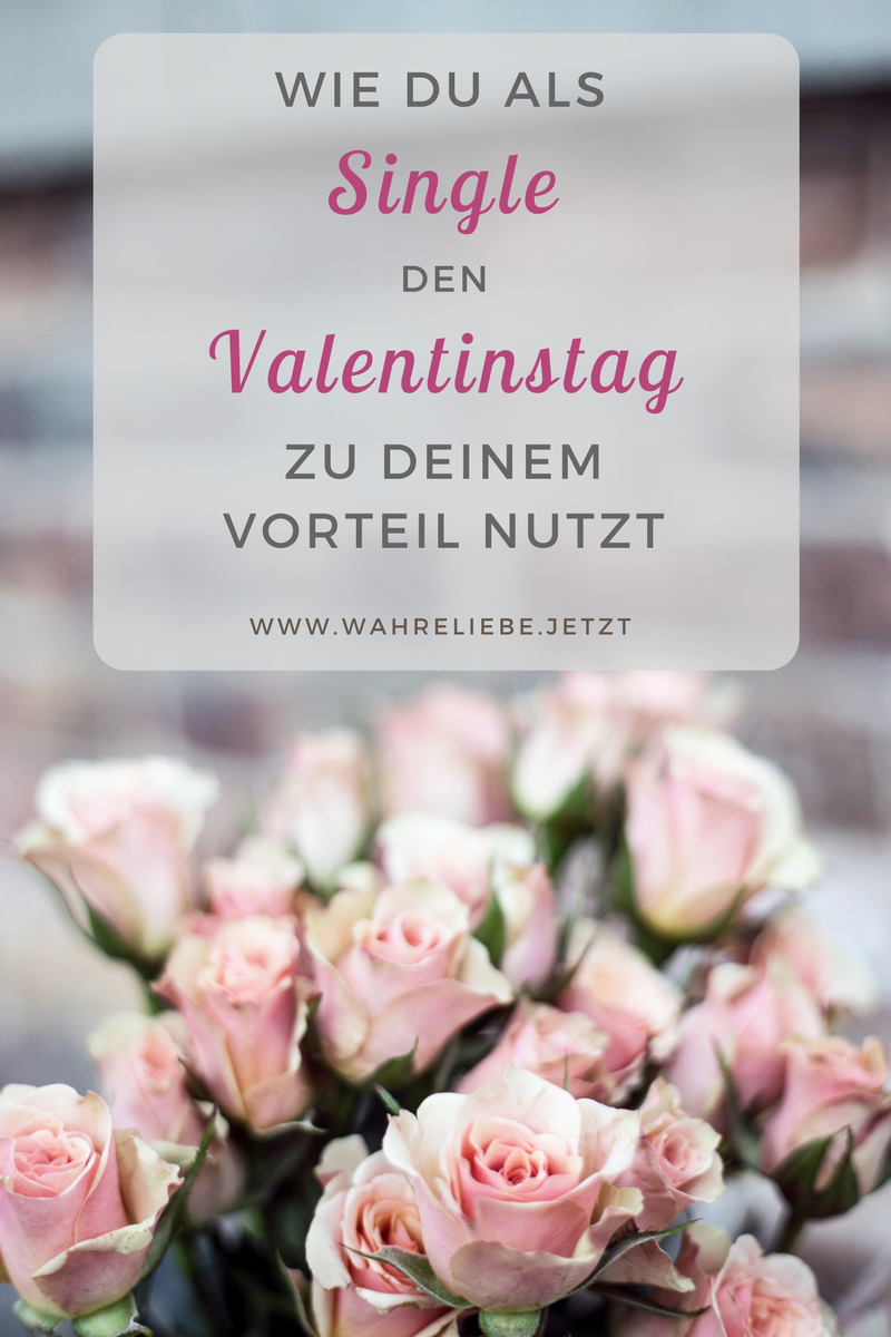 Wie du als Single den Valentinstag zu deinem Vorteil nutzt