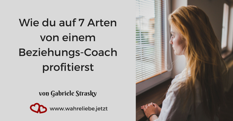 Wie du auf 7 Arten von einem Beziehungs-Coach profitierst - von Gabriele Strasky