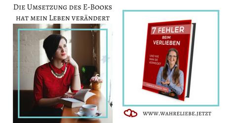 """Die Umsetzung des E-Books """"7 Fehler beim Verlieben"""" hat mein Leben verändert - von Gabriele Strasky"""