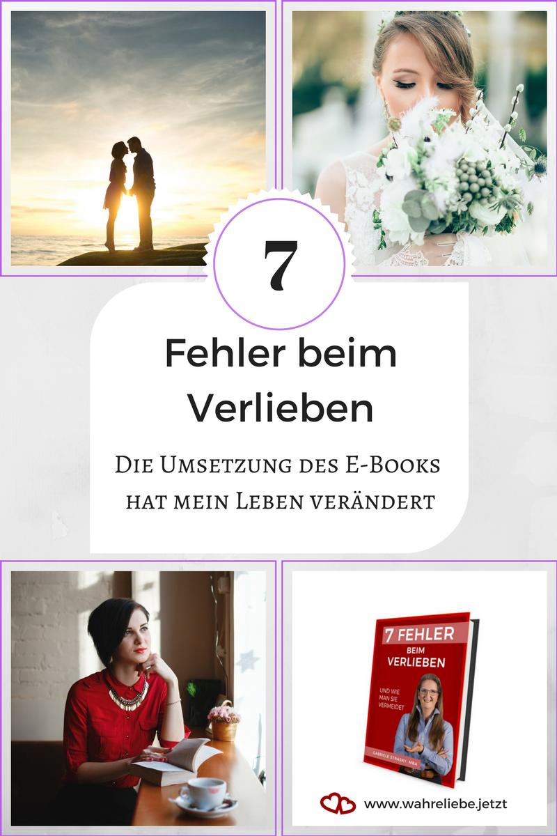 """Die Umsetzung des E-Books """"7 Fehler beim Verlieben"""" hat mein Leben verändert"""