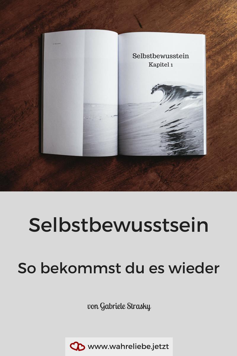 Selbstbewusstsein - So bekommst du es wieder - von Gabriele Strasky